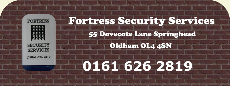 Fortress Security Services - Burglar Alarm Systems Installed and Repaired in and around Oldham Lancashire